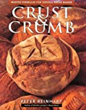 Crust and Crumb, Peter Reinhart, 1580080030