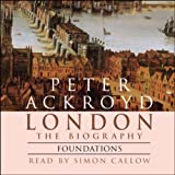 London: The Biography, Foundations