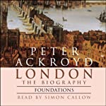London: The Biography, Foundations | Peter Ackroyd