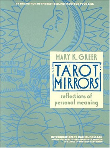 Tarot Mirrors: Reflections of Personal Meaning