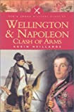 img - for Wellington and Napoleon: Clash of Arms (Pen and Sword Military Classics) book / textbook / text book