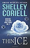 Thin Ice: Detective Lottie King Mystery Short Stories, Vol. 3 (Volume 3)