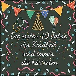 Zum 40 geschenk Außergewöhnliche Geschenke