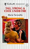 Tall, Strong and Cool Under Fire, Marie Ferrarella, 0373194471