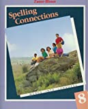 img - for Spelling Connections (Words Into Language, 8) book / textbook / text book