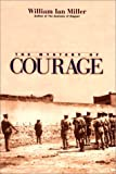 The Mystery of Courage, William Ian Miller, 0674003071