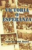 Victoria O Esperanza, Irene Spinadel Bayón, 1441474609