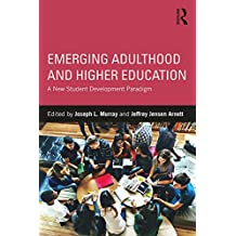 Emerging Adulthood and Higher Education: A New Student Development Paradigm