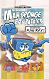 The Adventures of Man Sponge and Boy Patrick in Goodness, Man Ray!, David Lewman, 0606233164