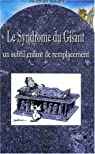 Le Syndrome du Gisant, un subtil enfant de remplacement par Sellam