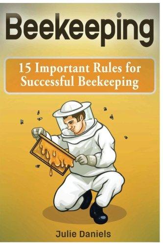 Beekeeping: 15 Important Rules for Successful Beekeeping pdf