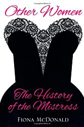 Other Women: The History of the Mistress