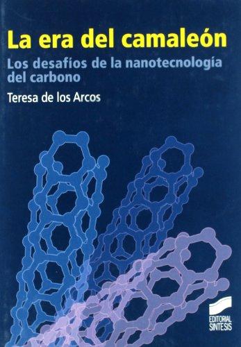 Descargar Libro La Era Del Camaleón: Los Desafíos De La Nanotecnología Del Carbono Teresa De Los Arcos