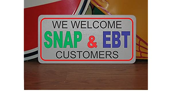 Amazon com: WE Welcome SNAP & EBT CUSTOMERS Metal Sign for Grocery