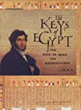 Front cover for the book The Keys of Egypt: The Race to Read the Hieroglyphs by Lesley Adkins