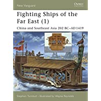 Fighting Ships of the Far East: China and Southeast Asia 202 BC - AD 1419: 61