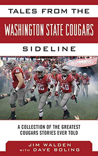 Tales from the Washington State Cougars Sideline: A Collection of the Greatest Cougars Stories Ever Told (Tales from the