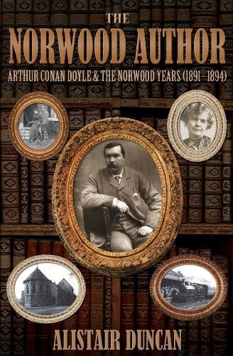E.b.o.o.k The Norwood Author - Arthur Conan Doyle and the Norwood Years (1891 - 1894) WORD