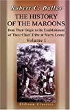 The History of the Maroons, from Their Origin to the Establishment of Their Chief Tribe at Sierra Leone, Dallas, Robert Charles, 1402188919