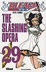Bleach, Tome 29 : The Slashing Opera par Kubo