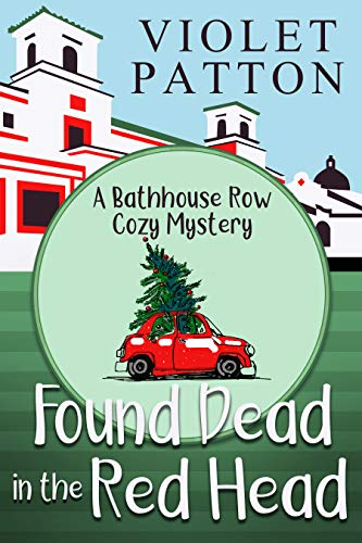 Found Dead in the Red Head (A Bathhouse Row Cozy Mystery Book 2) by [Patton, Violet]