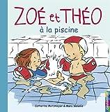 Zoe ET Theo a LA Piscine (French Edition)