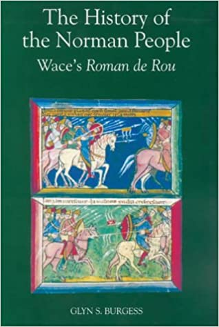Book The History of the Norman People: Wace's Roman de Rou