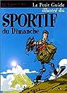 Le petit guide illustré du sportif du dimanche par Meunier