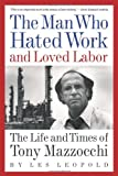 The Man Who Hated Work and Loved Labor, Les Leopold, 1933392649