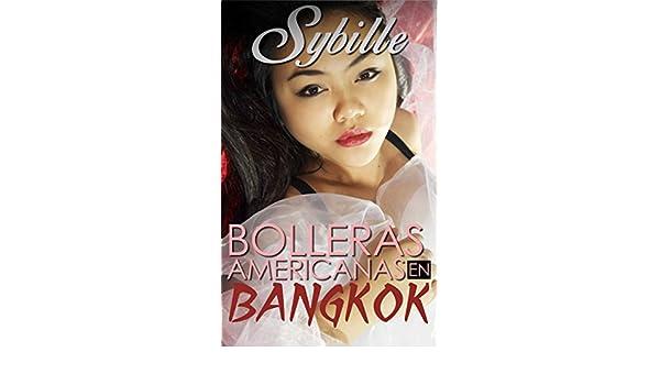 Bolleras americanas en Bangkok (Spanish Edition) - Kindle edition by Sybille, Ivan García Safont. Literature & Fiction Kindle eBooks @ Amazon.com.