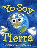 img - for Yo Soy La Tierra: Un Libro del D a de la Tierra para Ni os (Spanish Edition) book / textbook / text book
