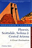 Explorer s Guide Phoenix, Scottsdale, Sedona & Central Arizona: A Great Destination (Second Edition)  (Explorer s Great Destinations)