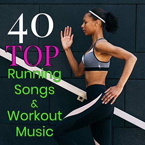 (40 Top Running Songs & Workout Music - Best Workout Music for Fitness Center to Get Back in Shape after Vacation)