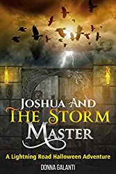Joshua and the Storm Master: A Lightning Road Halloween Adventure (Joshua and the Lightning Road Book 1)
