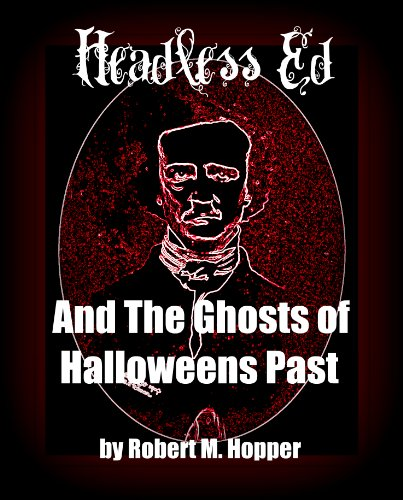 (Headless Ed And The Ghosts Of Halloweens)