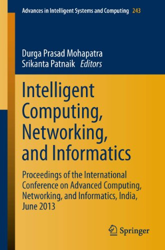 Intelligent Computing, Networking, and Informatics: Proceedings of the International Conference on Advanced Computing, Networking, and Informatics, India, ... Intelligent Systems and Computing Book 243)