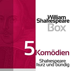 5 Komödien (Shakespeare kurz und bündig) Hörbuch