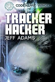 Tracker Hacker (Codename: Winger Book 1) by [Adams, Jeff]