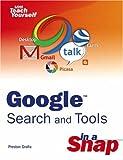 Google Search and Tools in a Snap, Preston Gralla, 0672328690