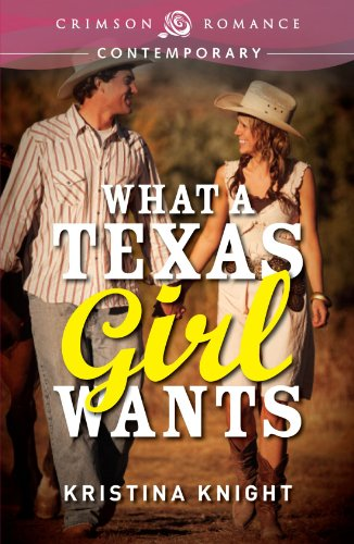 Book: What a Texas Girl Wants by Kristina Knight