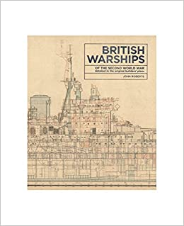 British Warships of the Second World War: Detailed in the Original