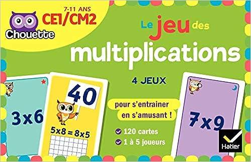Amazon Com Le Jeu Des Multiplications Ce1 Cm2 Chouette