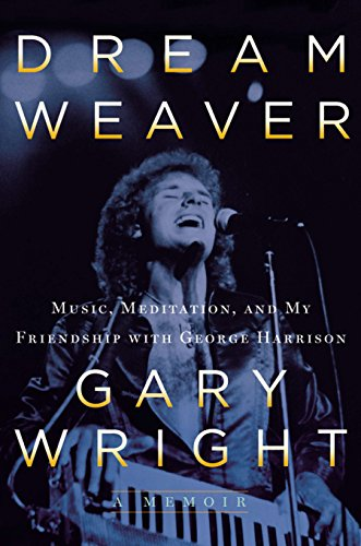 Strawberry Wright - Dream Weaver: A Memoir; Music, Meditation, and My Friendship with George Harrison