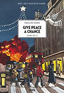 vignette de 'Une Si jolie petite guerre n° 2<br /> Give peace a chance (Marcelino TRUONG)'