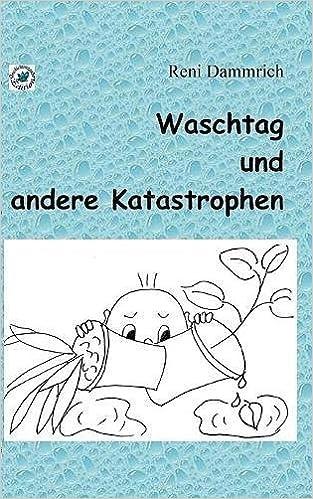 Waschtag Und Andere Katastrophen (German Edition)