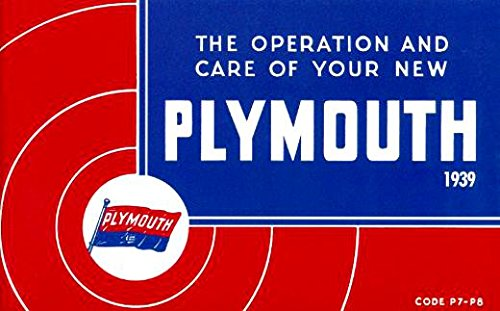 1939 Plymouth P7 and P8 Car Owners Manual 39 Owner Operation and Care Guide