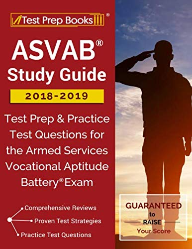 affordable ASVAB Study Guide 2018-2019: Test Prep  Practice Test Questions for the Armed Services Vocational Aptitude Battery Exam