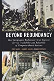 Beyond Redundancy: How Geographic Redundancy Can Improve Service Availability and Reliability of Com