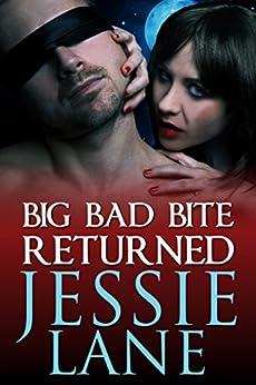 Big Bad Bite Returned (Big Bad Bite Series Book 3) by [Lane, Jessie]