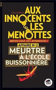 Aux innocents les menottes, Tome 2 : Meurtre à l'école buissonnière par Gérard Morel